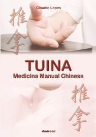 Tuina - Medicina Manual Chinesa Claudio Lopes 8560416145