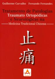 Tratamento de Patologias Traumato Ortopedicas e Neurologicas na Medicina Tradicional Chinesa 8560416447