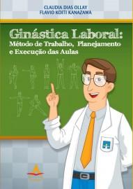 Ginástica Laboral: Método de Trabalho, Planejamento e Execução das aulas. 8560416471
