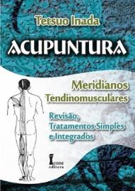 Acupuntura Meridianos Tendinomusculares (Português) Capa comum – 25 Novembro 2019 por Tetsuo Inada