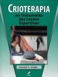 Crioterapia no Tratamento das Lesões Esportivas Kenneth L. Knight 8520407943