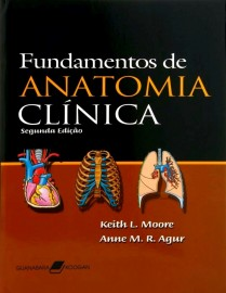 Fundamentos de Anatomia Clínica por Keith Moore , Anne Agur (Autor) 8527709228